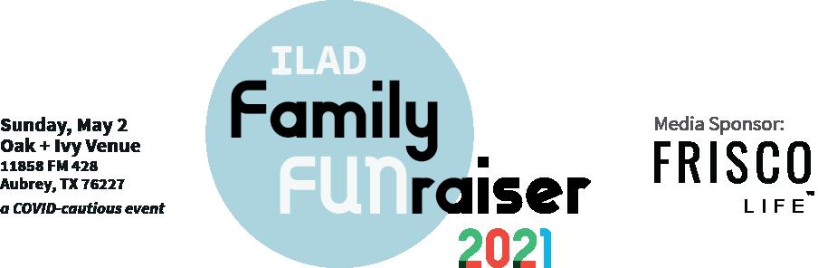 ILAD family Fun raiser 2021, Sunday May 2, Oak + Ivy Venue, 11858 FM 428, Aubrey, TX 76227, a COVID-cautious event